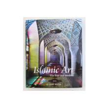 ISLAMIC ART - THE PAST AND MODERN by NUZHAT KAZMI , 2009