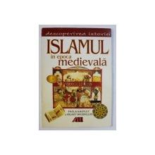 "ISLAMUL IN EPOCA MEDIEVALA , COLECTIA "" DESCOPERIREA ISTORIEI "" , de PAULA BARTLEY si HILARY BOURDILLON , 2001"