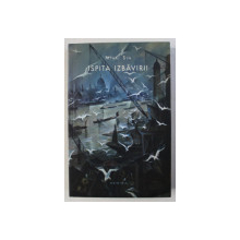 ISPITA IZBAVIRII - roman de MIHAI SIN , 2014