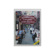 ISTANBUL EATS - EXPLORING THE CULINARY BACKSTREETS by ANSEL MULLINS and YIGAL SCHLEIFER , 2011