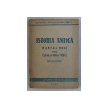ISTORIA ANTICA , MANUAL UNIC PENTRU CLASA A VIII - A MEDIE , 1948