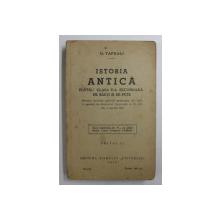 ISTORIA ANTICA  - PENTRU CLASA V-A SECUNDARA DE BAIETI SI FETE de G. TAFRALI , EDITIA II , 1935