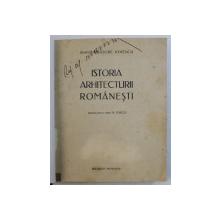 ISTORIA ARHITECTURII ROMANESTI, EDITIA I de ARHITECT GRIGORE IONESCU, 1937 *Dedicatie