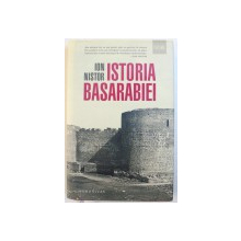 ISTORIA BASARABIEI  - SCRIERE DE POPULARIZARE de ION NISTOR , 2017
