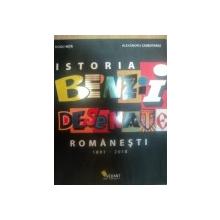 ISTORIA BENZII DESENATE ROMANESTI 1891-2010 de DODO NITA , ALEXANDRU CIUBOTARIU , 2010