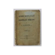 ISTORIA BISERICEASCA A ROMANILOR ARDELENI de IOAN LUPAS , SIBIU 1918