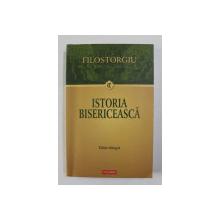 ISTORIA BISERICEASCA de FILOSTORGIU , EDITIE BILINGVA ROMANA - GREACA , 2012