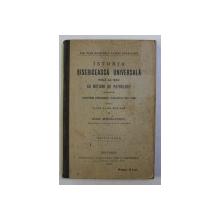 ISTORIA BISERICEASCA UNIVERSALA PANA LA 1054 CU NOTIUNI DE PATROLOGIE PENTRU CLASA V - A DE SEMINAR de IOAN MIHALCESCU , 1916