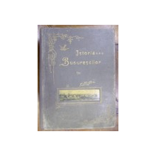 ISTORIA BUCURESCILOR de G.I. IONNESCU-GION (EDITIA I, 1899)