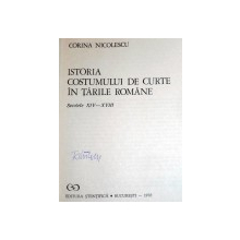ISTORIA COSTUMULUI DE CURTE IN TARILE ROMANE  SEC. XIV - XVII  BUC. 1970