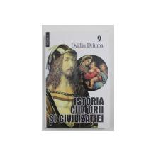 ISTORIA CULTURII SI CIVILIZATIEI de OVIDIU DRIMBA , VOLUMUL IX  , 2004