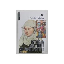 ISTORIA CULTURII SI CIVILIZATIEI de OVIDIU DRIMBA , VOLUMUL VIII  , 2007