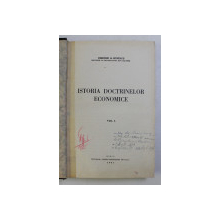ISTORIA DOCTRINELOR ECONOMICE , VOL. I de DIMITRIE B. IONESCU , 1941