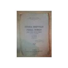 ISTORIA DREPTULUI PENAL ROMAN SPRE O NOUA JUSTITIE PENALA, STUDIU COMPARAT, ISTORIE, FILOSOFIE, DREPT de  PETRE IONESCU MUSCEL, BUC. 1931