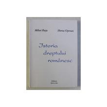 ISTORIA DREPTULUI ROMANESC de MIHAI RUJA , HOREA OPREAN