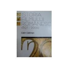 ISTORIA FILMULUI ROMANESC 1897-2000-CALIN CALIMAN