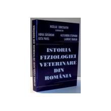 ISTORIA FIZIOLOGIEI VETERINARE DIN ROMANIA de NICOLAE CONSTANTIN...LAURENT OGNEAN , 2008