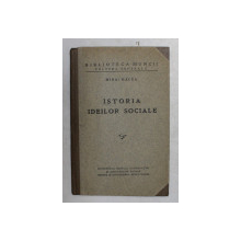 ISTORIA IDEILOR SOCIALE de MIHAI RALEA , EDITIE INTERBELICA