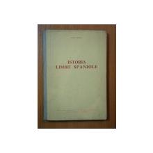 ISTORIA LIMBII SPANIOLE de IORGU IORDAN , Bucuresti 1963 *CONTINE SUBLINIERI IN TEXT