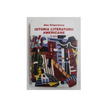 ISTORIA LITERATURII AMERICANE IN DATE de DAN GRIGORESCU , 2001