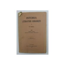 ISTORIA LITERATURII ROMANESTI de NICOLAE IORGA , VOLUMUL III - PARTEA INTAIA ( GENERALITATI , SCOALA ARDELEANA ) , 1933