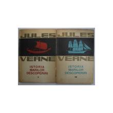 ISTORIA MARILOR DESCOPERIRI-JULES VERNE,BUC.1963,VOL.I-II