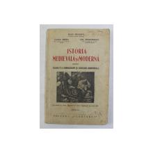 ISTORIA MEDIEVALA SI MODERNA PENTRU CLASA II A GIMNAZIILOR SI LICEELOR SECUNDARE de IOAN IONASCU ...GH. TEODORESCU , 1938 , PAGINA DE CUPRINS CU RUPTURI *