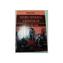 ISTORIA MODERNA A ROMANILOR 1774/1784-1918,BUCURESTI 2006