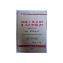 ISTORIA MODERNA SI CONTEMPORANA  - MANUAL UNIC PENTRU CLASA A III - A SECUNDARA aparuta sub ingrijirea unui grup de profesori , 1947