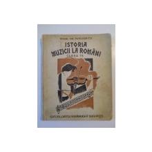 ISTORIA MUZICII CONTIMPORANE SI MODERNE LA ROMANI. MUZICA BISERICEASCA, MUZICA CULTA SI POPORANA PENTRU CLASA VII-A SECUNDARA DE AMBELE SEXE APROBAT DE MINISTERUL INSTRUCTIUNII IN ANUL 1935