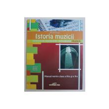 ISTORIA MUZICII PENTRU LICEE VOCATIONALE , SPECIALITATEA MUZICA , MANUAL PENTRU CLASA A IX -A SI A X- A de MIRELA DRIGA , 2006