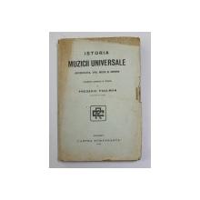 ISTORIA MUZICII UNIVERSALE , ANTICHITATEA , EVUL MEDIU SI MODERN , FRAGMENTE ORIGINALE SI TRADUSE de FEDERIC PAULMAN , 1920