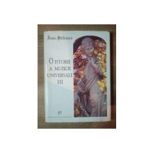 O ISTORIE A MUZICII UNIVERSALE VOL III DE LA SCHUBERT LA BRAHMS de IOANA STEFANESCU , 1998