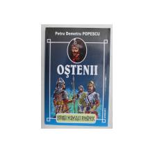ISTORIA NEAMULUI ROMANESC , OSTENII de PETRU DEMETRU POPESCU , 2005