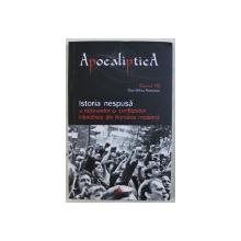 ISTORIA NESPUSA A RAZBOAIELOR SI CONFLICTELOR INTERETNICE DIN ROMANIA MODERNA VOL. VIII de DAN SILVIU BOERESCU , 2018