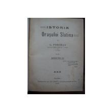 ISTORIA ORASULUI SLATINA de G. POBORAN, EDITIA A II A, SLATINA 1908