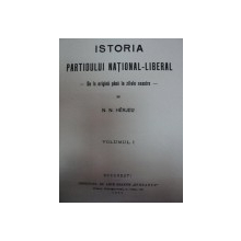 ISTORIA PARTIDELOR NATIONAL LIBERAL DE LA ORIGINI PANA IN ZILELE NOASTRE--N. HERJEU  -VOL.I  -BUC. 1915