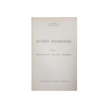 ISTORIA PEDAGOGIEI  de C. NARLY , VOLUMUL I  - CRESTINISMUL ANTIC  - EVUL MEDIU  - RENASTEREA , 1935 , CONTINE DEDICATIA AUTORULUI*