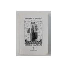 ISTORIA RELIGIILOR de ION PACHIA TATOMIRESCU , VOLUMUL I , 2001 , DEDICATIE *