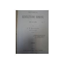 Istoria revolutiunii  romane  de la 1821/ ACTELE JUSTIFICATIVE LA ISTORIA REVOLUTIUNII ROMANE  - C.D.Aricescu  CRAIOVA 1874