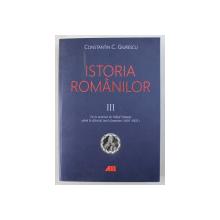 ISTORIA ROMANILOR , DE LA MOARTEA LUI MIHAI VITEAZUL PANA LA SFARSITUL EPOCII FANARIOTE ( 1601 - 1821 ) , VOLUMUL III de CONSTANTIN C. GIURESCU , 2019