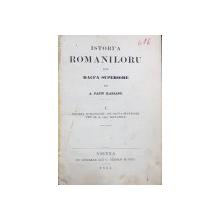ISTORIA ROMANILOR DIN DACIA SUPERIOARA de A.PAPIU ILARIANU, 2 vol. - VIENA, 1851 - 1852