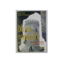 ISTORIA ROMANILOR , MANUAL PENTRU CLASA a - IV - a de LIVIU BURLEC , LIVIU LAZAR , BOGDAN TEODORESCU , 1997