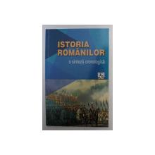 ISTORIA ROMANILOR , O SINTEZA CRONOLOGICA de VALENTINA BILCEA , DORIN CRISTEA , 2015