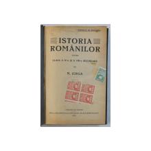 ISTORIA ROMANILOR PENTRU CLASA A IV -A SO A VIII - A SECUNDARA de N . IORGA , 1926 , PREZINTA HALOURI DE APA *