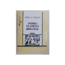 ISTORIA TEATRULUI ROMANESC de MIHAI VASILIU , 1995 *DEDICATIE