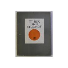 ISTORIA UNEI SECUNDE , EDITIA A II - a de ADRIAN PAUNESCU , 1972