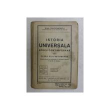 ISTORIA UNIVERSALA - EPOCA CONTIMPORANA , PENTRU CLASA VII -A SECUNDARA de EMIL DIACONESCU , 1937 , PREZINTA PETE SI INSEMNARI CU STILOUL *