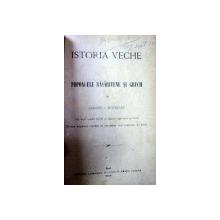 ISTORIA VECHE- POPOARELE RASARITENE SI GRECII - GRIGORE  BUTUREANU - IASI 1888