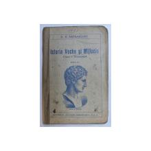 ISTORIA VECHE SI MIJLOCIE PANA LA 1453 - PENTRU CLASA I  SECUNDARA ( BAIETI SI FETE ) de DD. PATRASCANU , 1927